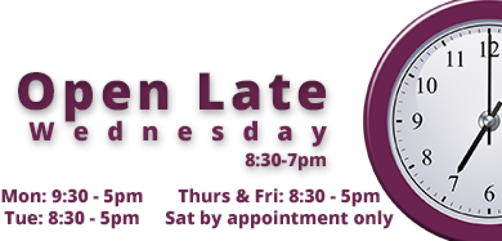 Opening Hours: Mon 9.30-5; Tues 8.30-5, Wed 8.30-7, Thurs & Fri 8.30-5 and Saturdays by appointment only.